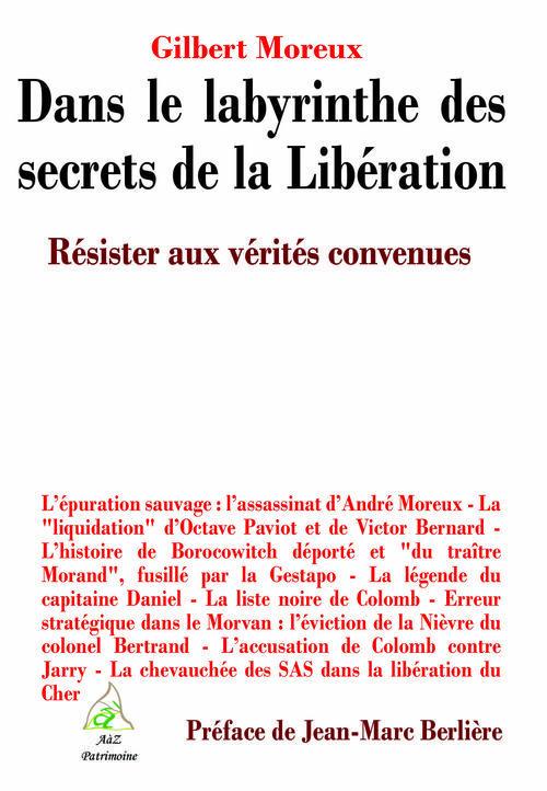 Dans le labyrinthe des secrets de la Libération ; résister aux vérités convenues