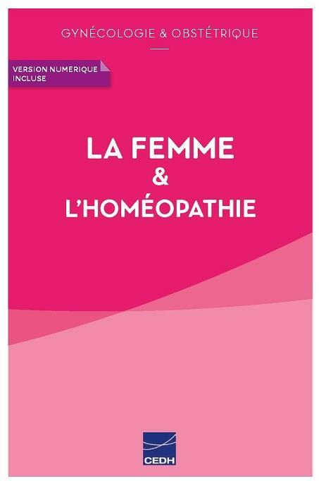 La femme et l'homéopathie ; gynécologie et obstétrique