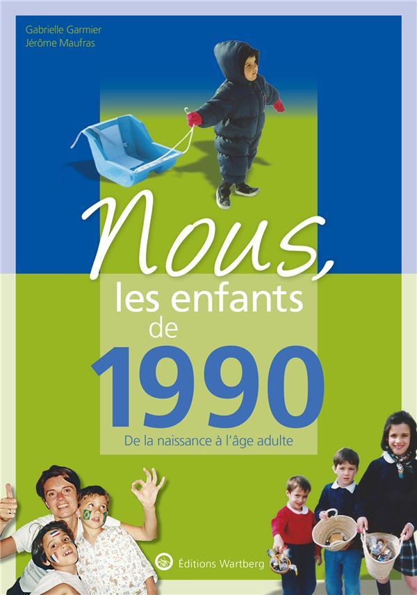Nous, les enfants de ; 1990 ; de la naissance à l'âge adulte