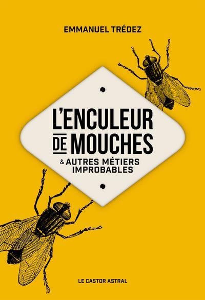 L'enculeur de mouches et autres métiers improbables