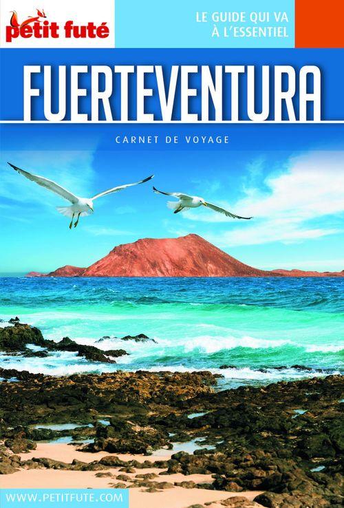 GUIDE PETIT FUTE ; CARNETS DE VOYAGE ; Fuerteventura (édition 2018)