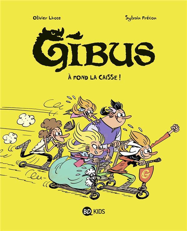 GIBUS T.1  -  A FOND LA CAISSE !