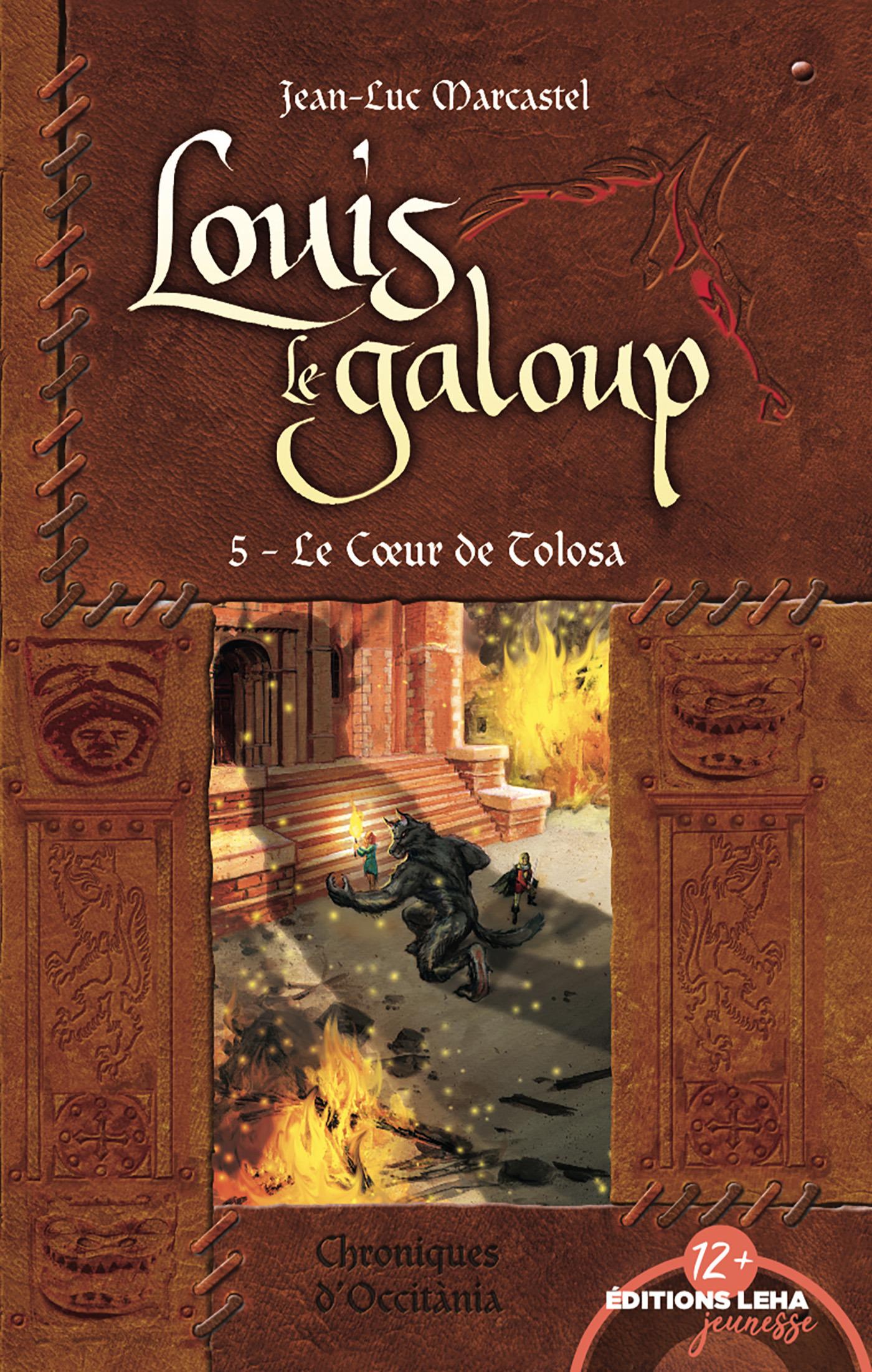 Louis le galoup t.5 ; le coeur de Tolosa