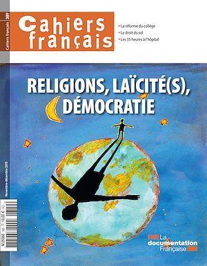 Cahiers français : Religions, laïcité(s), démocratie - n°389  - La Documentation française  - Collectif
