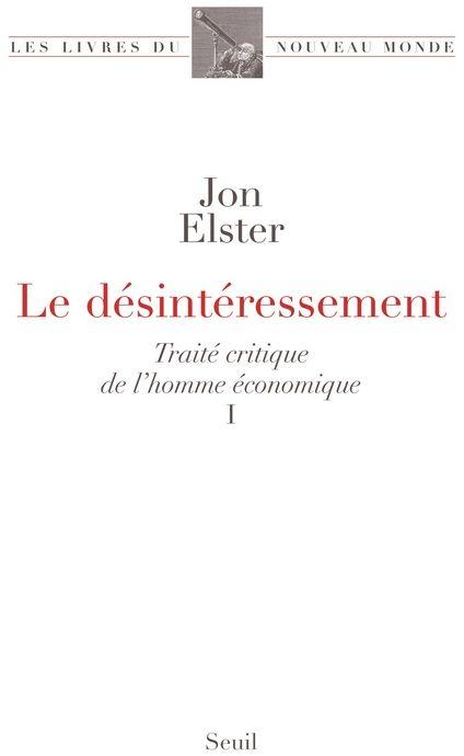 Le Desinteressement. Traite Critique De L'Homme Economique, I