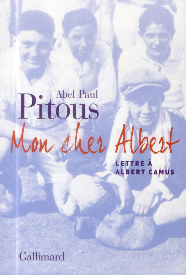 Mon cher Albert ; lettre à Albert Camus