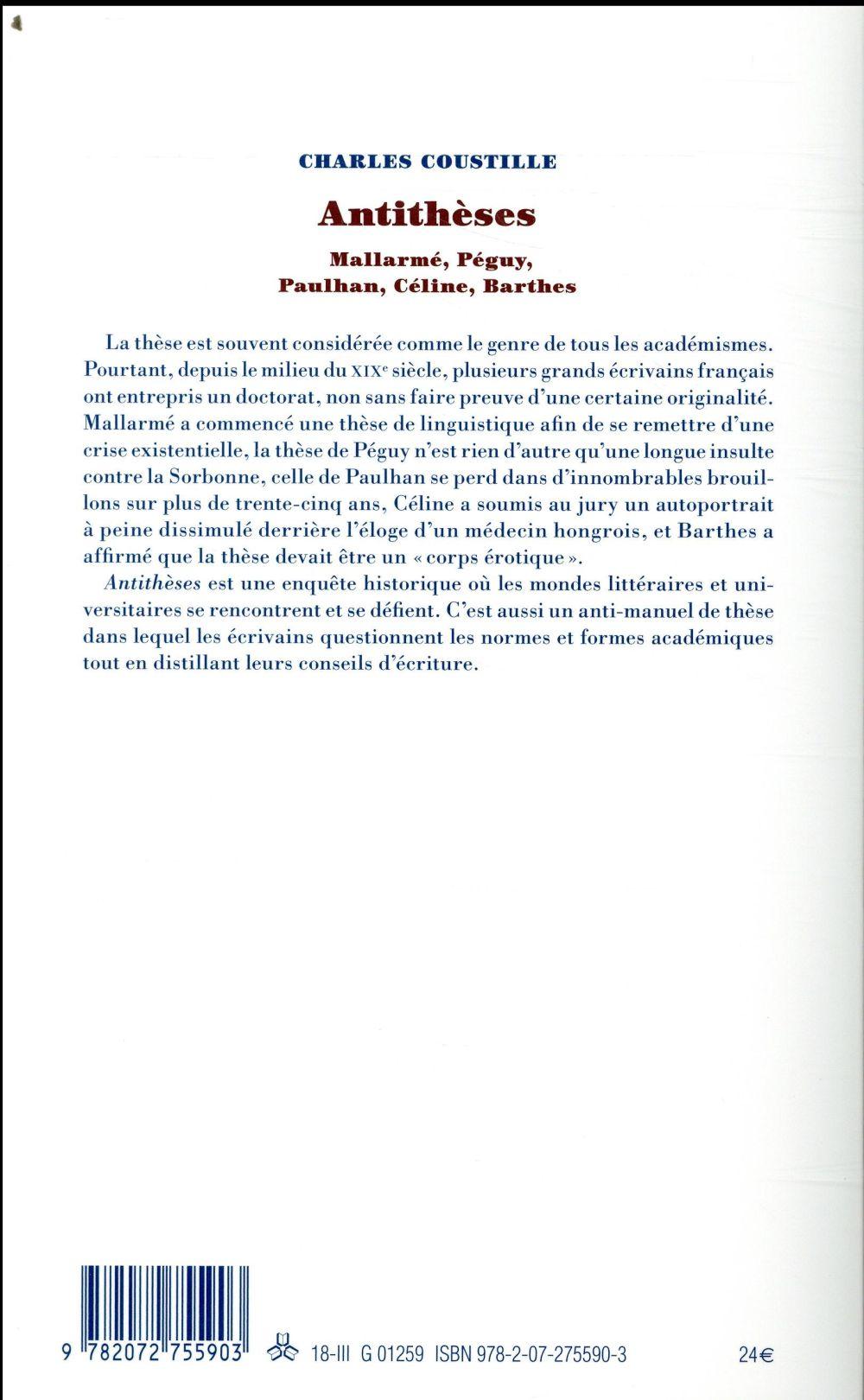 Antithèses ; Mallarmé, Péguy, Paulhan, Céline, Barthes