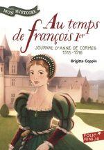 Vente Livre Numérique : Au temps de François 1er. Journal d'Anne de Cormes, 1515-1516  - Brigitte Coppin