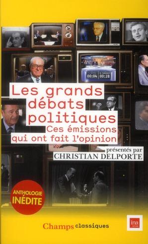 Les grands débats politiques ; ces émissions qui ont fait l'opinion