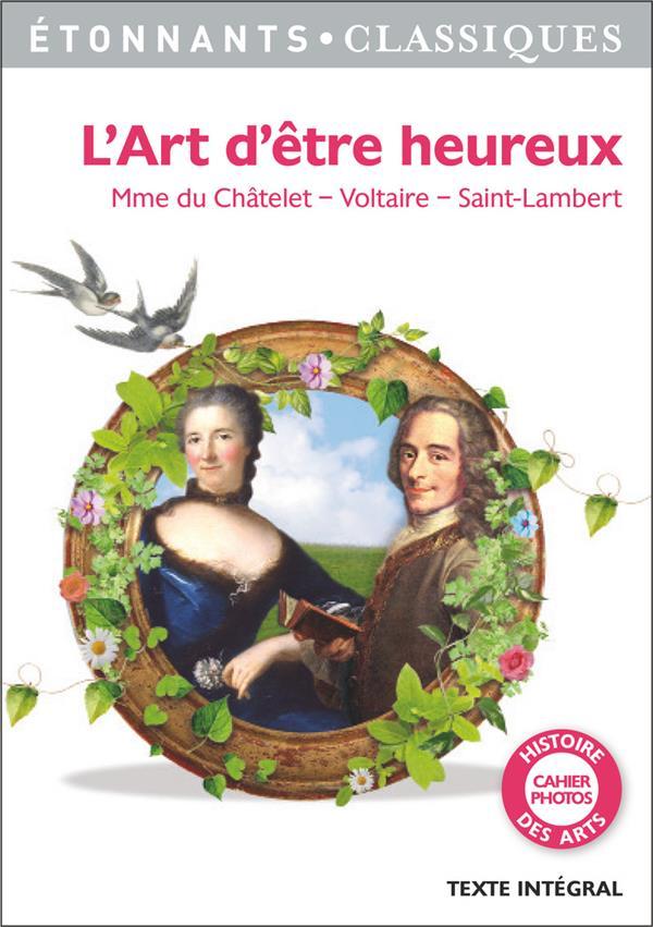 L'art d'être heureux ; Mme. du Châtelet, Voltaire, Saint-Lambert