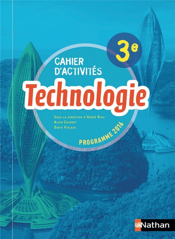 Technologie ; 3e ; cahier d'activités ; programme 2016