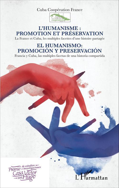 L'humanisme : promotion et préservation / El humanismo: promociòn y preservaciòn