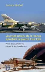 Vente EBooks : Les implications de la France pendant la guerre Iran-Irak  - Antoine Buzat