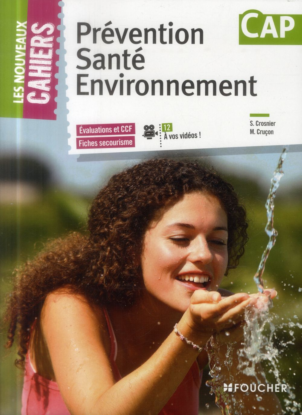 les nouveaux cahiers ; prévention, santé, environnement ; CAP ; évaluation et CCF