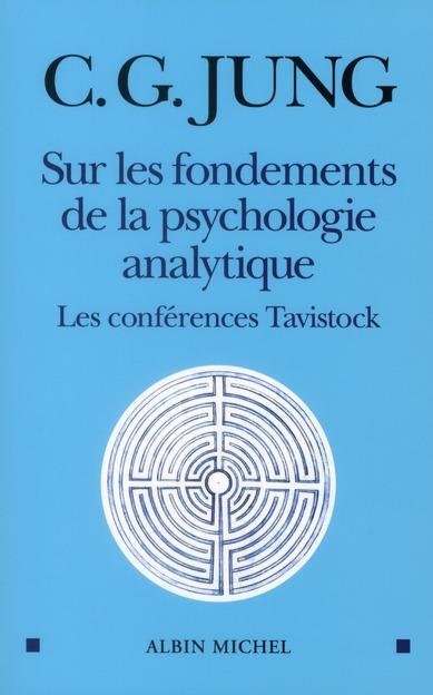 Sur Les Fondements De La Psychologie Analytique ; Conference Tavistock