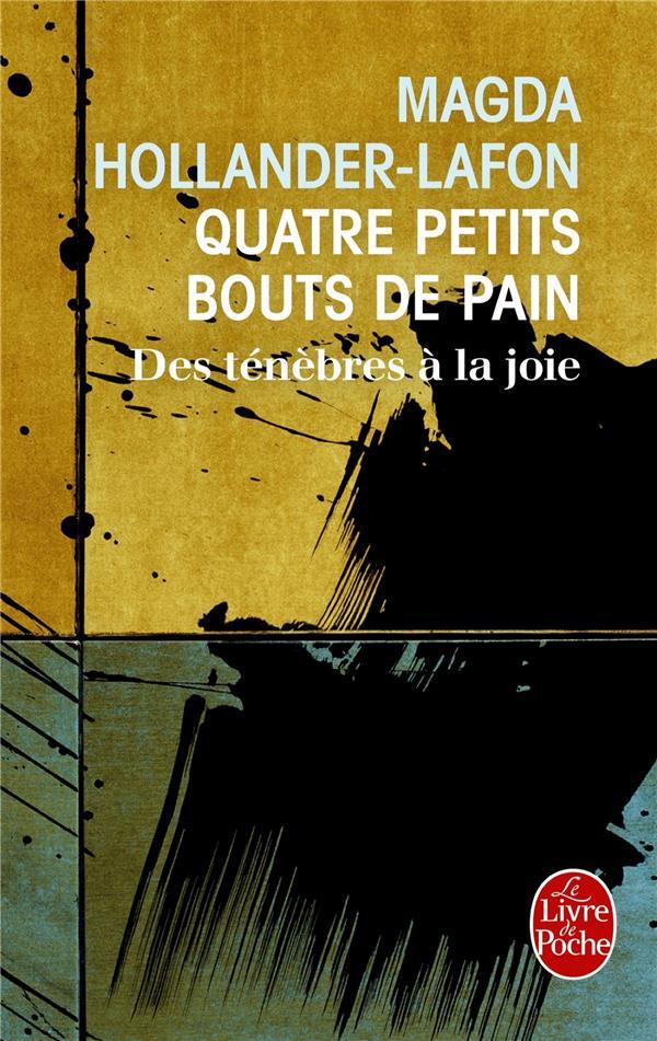 QUATRE PETITS BOUTS DE PAIN  -  DES TENEBRES A LA JOIE