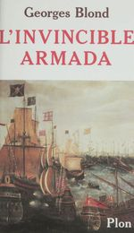 L'Invincible Armada  - Georges Blond