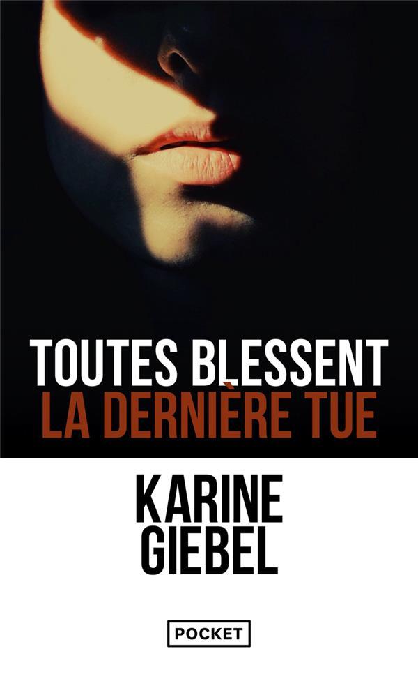 GIEBEL, KARINE - TOUTES BLESSENT, LA DERNIERE TUE