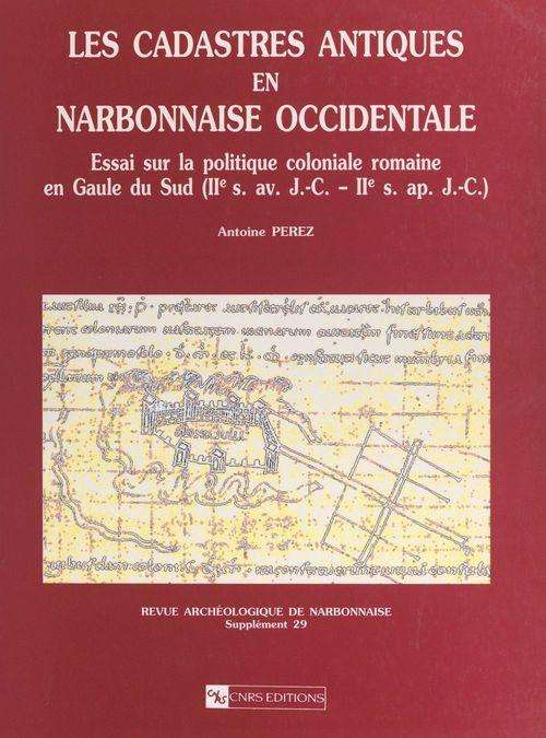 Les cadastres antiques en Narbonnaise occidentale  - Revue Archeologique  - Antoine Pérez