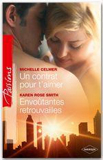 Vente Livre Numérique : Un contrat pour t'aimer - Envoûtantes retrouvailles  - Karen Rose Smith - Michelle Celmer