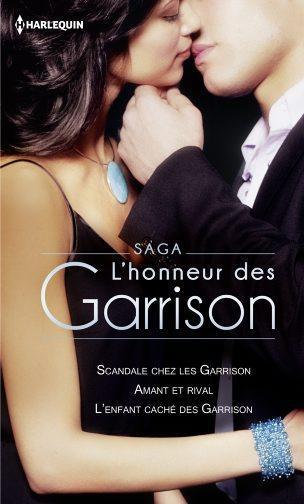 L'honneur des Garrison t.1 ; scandale chez les Garrison ; amant et rival ; l'enfant caché des Garrison