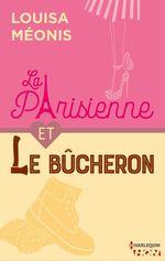 Vente Livre Numérique : La Parisienne et le bucheron  - Louisa Méonis