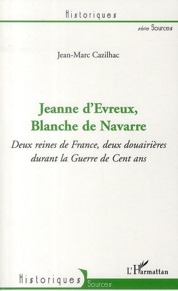 Jeanne d'Evreux, Blanche de Navarre ; deux reines de France, deux douairières durant la guerre de cent an