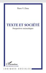Texte et société ; perspectives sociocritiques  - Pierre V. Zima - Peter Vaclav Zima