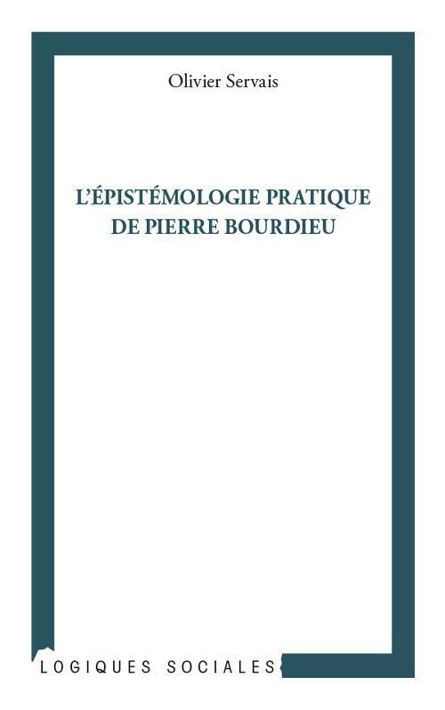 L'épistemologie pratique de Pierre Bourdieu