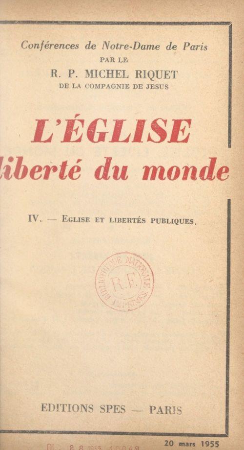 L'Église, liberté du monde (4). Église et libertés publiques  - Michel Riquet