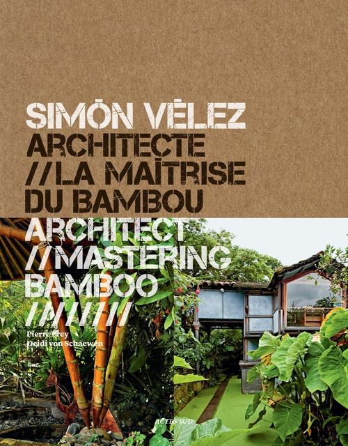 Simón Vélez - architecte, la maîtrise du bambou ; architect, mastering bamboo