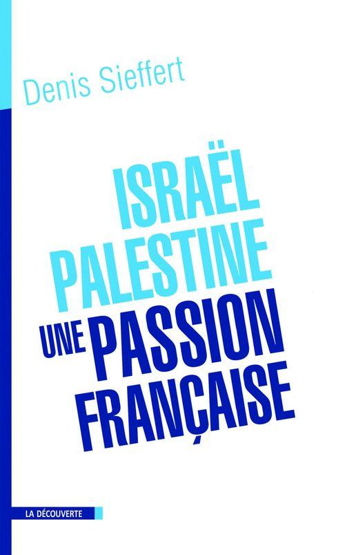 Israël-Palestine, une passion française