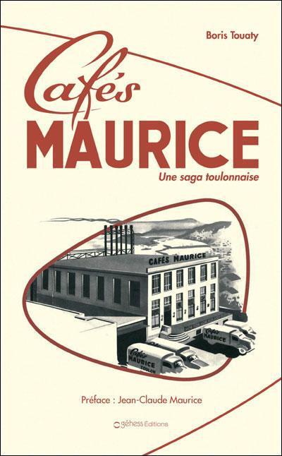 Les cafés Maurice ; une saga toulonnaise