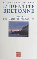 L'identité bretonne : l'origine des noms de personnes