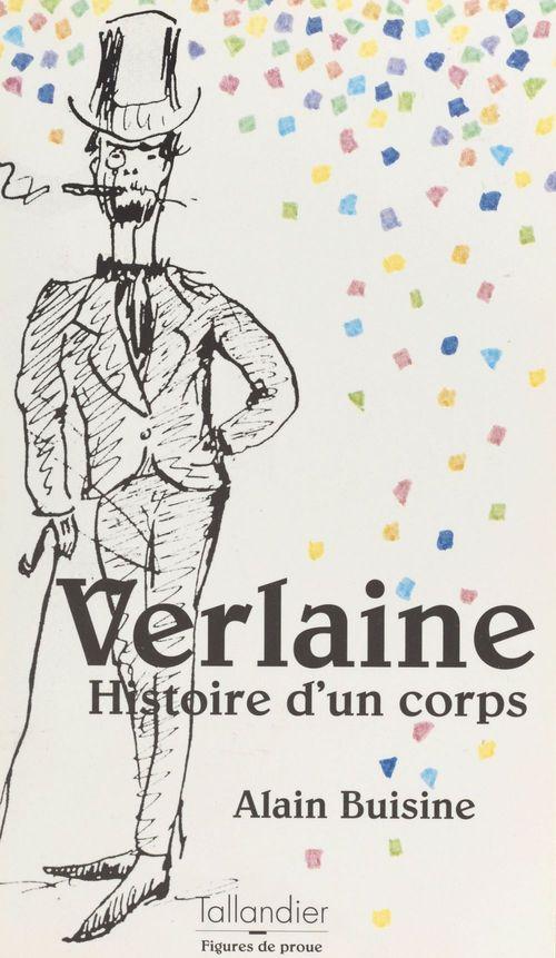 Verlaine ; histoire d'un corps