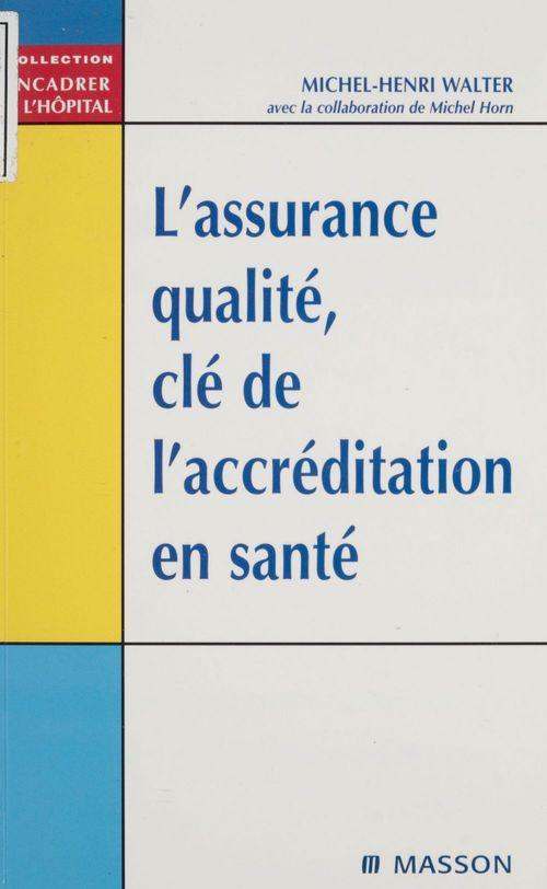 L'assurance qualite cle de l'accreditation en sante