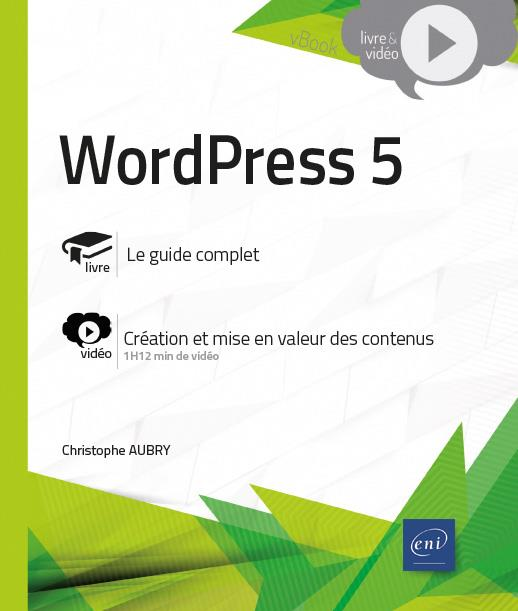 WordPress 5 ; complément vidéo : création et mise en valeur des contenus