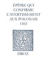 Recueil des opuscules 1566. Épître qui conrme l´avertissement aux Polonais (1563)