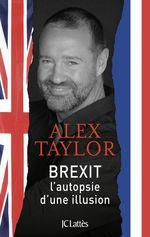 Brexit, autopsie d'une illusion