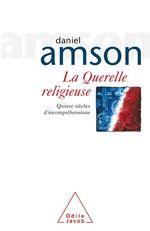 La Querelle religieuse  - Daniel Amson