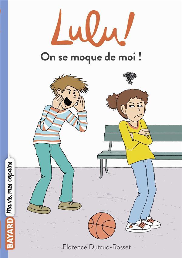 C'est la vie Lulu ! t.7 ; on se moque de moi !