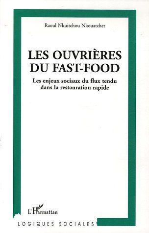 Les Ouvrieres Du Fast-Food ; Les Enjeux Sociaux Du Flux Tendu Dans La Restauration Rapide