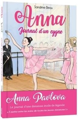 Anna ;  journal d'un cygne T.1 ; premiers pas à l'école de ballet