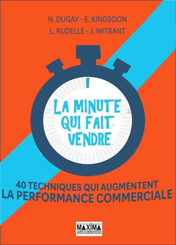 la minute qui fait vendre : 40 techniques qui augmentent la performance commerciale