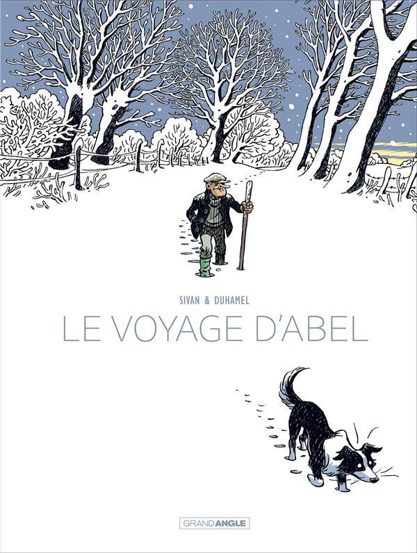 Le voyage d'Abel ; histoire complète