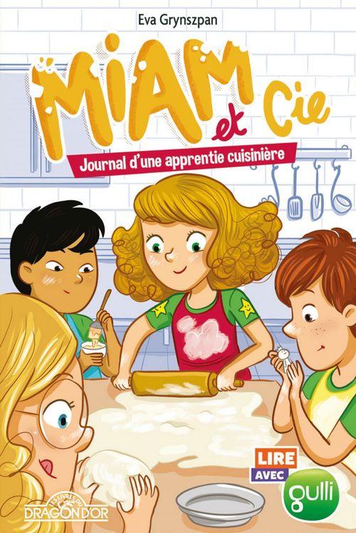 Lire avec Gulli - Miam et Cie - Tome 2 - Journal d'une apprentie cuisinière - Lecture roman jeunesse - Dès 7 ans