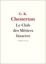 Vente Livre Numérique : Le Club des Métiers bizarres  - Gilbert Keith CHESTERTON