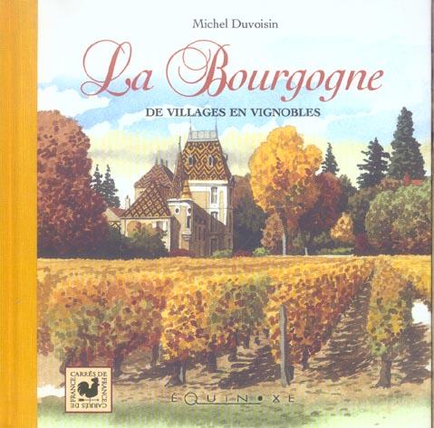 La Bourgogne ; de villages en vignobles