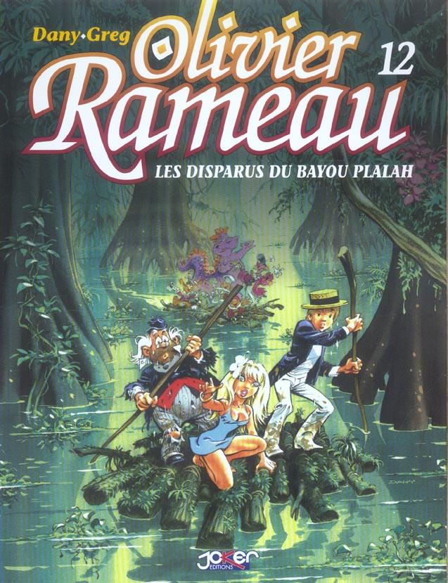 Olivier Rameau t.12 ; les disparus du bayou Plalah