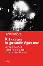 A travers la grande épreuve  - Didier Rance